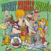 Wacky Family Humor by Various Artists