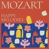 Mozart: Happy Melodies by Various Artists