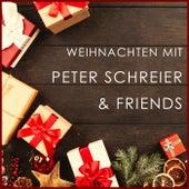 Weihnachten mit Peter Schreier & Friends by Peter Schreier