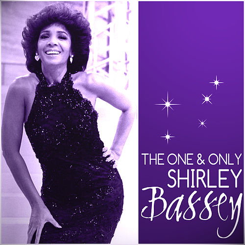 The One & Only Shirley Bassey by Shirley Bassey