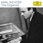 Karl Richter - The Organist by Karl Richter
