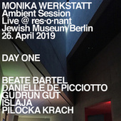 Ambient Session – Day One (Live at Jewish Museum, Berlin, 26. April 2019) by Monika Werkstatt