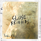 CLOSE FRIENDS by Yung Pinch