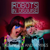 The Singles and Remixes de Robots In Disguise