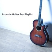 Acoustic Guitar Pop Playlist de Various Artists