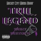 Trill Legend by WoozyWhiteboy