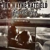 Favorite Song by Jon Wayne Hatfield