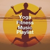 Yoga Fitness Music Playlist de Healing Yoga Meditation Music Consort, Yoga, Chakras Yoga Spécialistes
