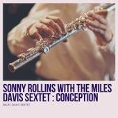 Sonny Rollins With the Miles Davis Sextet : Conception de Miles Davis