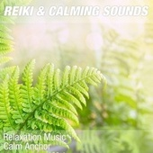 Relaxation Music - Calm Anchor by Reiki