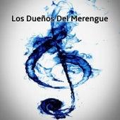 Los Dueños del Merengue by Rubby Pérez, Vinicio Franco, Sergio Vargas, Hector Acosta, Kinito Méndez, Los Hermanos Rosario