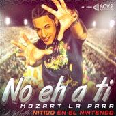 No Eh a Ti - Single by Mozart La Para