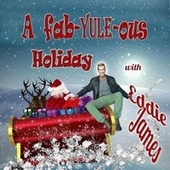 A Fab-Yule-Ous Holiday with Eddie James by Eddie James