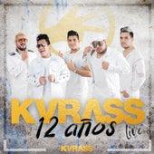 Kvrass 12 Años de Kvrass