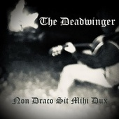 Non Draco Sit Mihi Dux by The Deadwinger