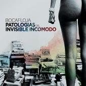 Patologias Del Invisible Incomodo by Bocafloja