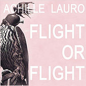 Flight or Flight de Achille Lauro
