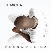 Fuera De Liga von El Micha