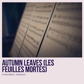 Autumn Leaves (Les Feuilles Mortes) de Cannonball Adderley