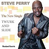 Twurk And Slide - Single by Steve Perry
