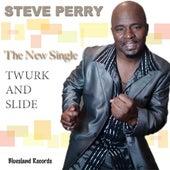 Twurk And Slide - Single de Steve Perry