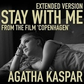 Stay with Me (Extended Version) [feat. Gabriel Gutiérrez Arellano] de Agatha Kaspar