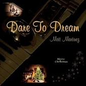Dare to Dream de Matt Martinez