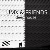 UMX & Friends Deep house by Various Artists