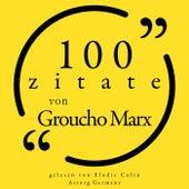 100 Zitate von Groucho Marx (Sammlung 100 Zitate) by Groucho Marx