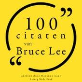 100 citaten van Bruce Lee (Collectie 100 Citaten van) by Bruce Lee