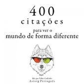 400 Citações para Ver o Mundo de Forma Diferente (Recolha as Melhores Citações) by Dalai Lama