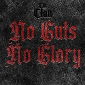 No Guts No Glory by The Clan