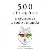 500 Citações de Escritores de Todo o Mundo (Recolha as Melhores Citações) by Miguel de Cervantes