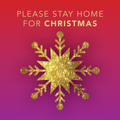 Please Stay Home For Christmas: Holiday Quarantunes by Various Artists