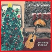 Good Tidings We Bring! von Holy Hootenanners
