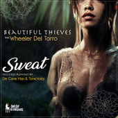 Sweat (De Cave Man & TonicVolts Remix) de Beautiful Thieves