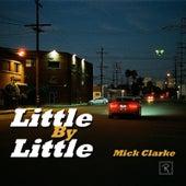 Little by Little de Mick Clarke