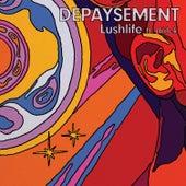 Depaysement von Lushlife