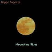 Moonshine Blues by Beppe Capozza