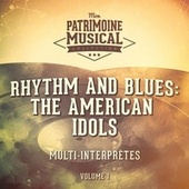 Rhythm and Blues: The American Idols, Vol. 1 by Multi-interprètes