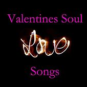 Valentines Soul Love Songs by Various Artists