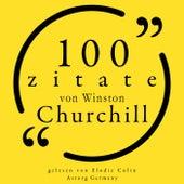 100 Zitate von Winston Churchill (Sammlung 100 Zitate) de Winston Churchill