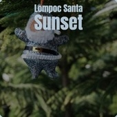 Lompoc Santa Sunset de Traditional, Mr Blobby, Gigi, The Four Lads, Sammy Marshall, Andre Kostelanetz And His Orchestra, Nutty Squirrels, Edison Lighthouse, Johnny Maestro