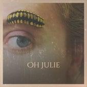 Oh Julie by Hank Thompson, Sister Rosetta Tharpe, Eddie Noack, Pat Boone, Jan