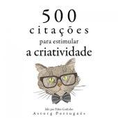 500 Citações para Estimular a Criatividade (Recolha as Melhores Citações) by Albert Einstein