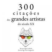 300 Citações de Grandes Artistas do Século 19 (Recolha as Melhores Citações) by Bruce Lee