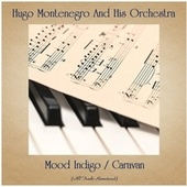 Mood Indigo / Caravan (Remastered 2020) by Hugo Montenegro