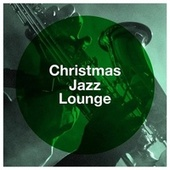 Christmas Jazz Lounge by Relaxing Instrumental Jazz Academy, Soft Jazz Music, Smooth Jazz Christmas Performers