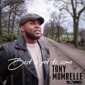 Best Is Yet To Come (Acoustic Version) de Tony Momrelle