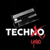 Techno, Yes (The Top Hits Dark Night Techno And Minimal Techno Selection) de Various Artists
